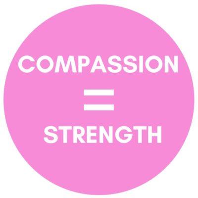 Compassion Equals Strength