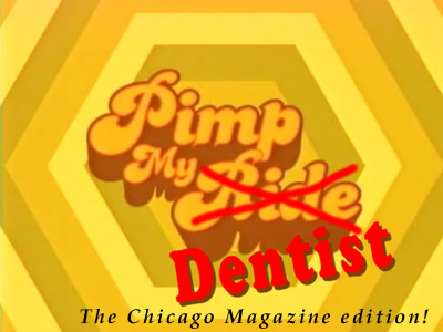 pimp my dentist chicago mag